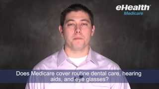 Does Medicare Cover Routine Dental Care Hearing Aids And Eyegl