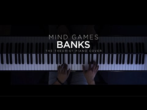BANKS - Mind Games | The Theorist Piano Cover