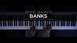 Скачать BANKS Mind Games The Theorist Piano Cover