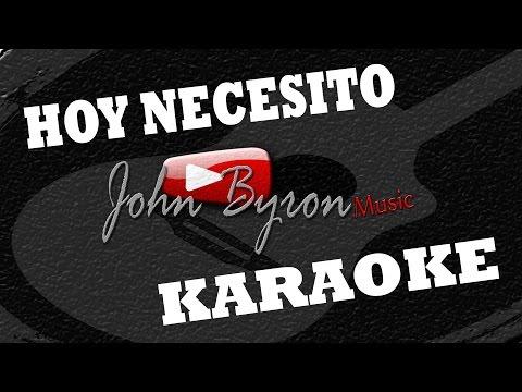 Hoy Necesito  ░(KARAOKE) by ɺohn ɮyron ►♫░
