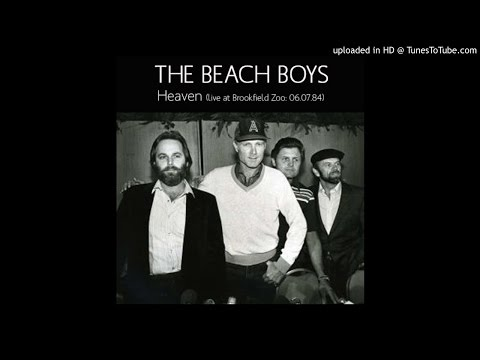 The Beach Boys - Heaven [live at Brookfield Zoo: 06.07.84]
