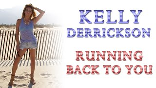 Kelly Derrickson - Running Back To You (Free MP3 Download)