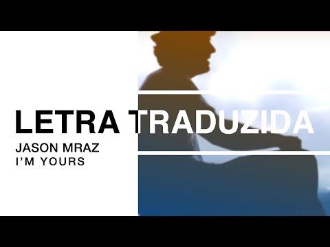 Jason Mraz - I'm Yours (Letra Traduzida)