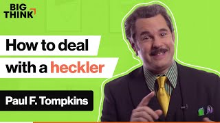 Handling_hecklers:_Lessons_from_a_comedian_ _Paul_F._Tompkins_ _Big_Think