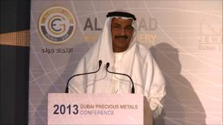 Dubai Precious Metals Conference - Opening speech by HE Dr. Saeed Al Shamsi #DPMC2013