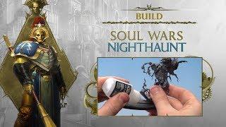 Build: Soul Wars Nighthaunt.