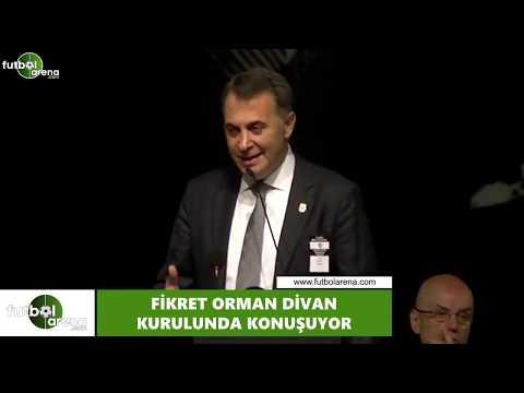 Fikret Orman'ın Divan Kurulu'ndaki açıklamaları