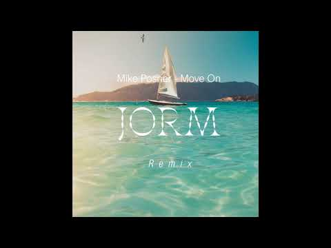 Mike Posner - Move On (Jorm Remix)