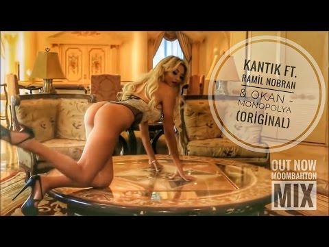 Dj Kantik ft. Ramil Nabran & Okan - Monopolya (Original mix)