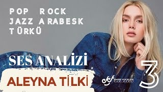Aleyna Tilki Pop , Rock , Jazz , Arabesk , Türkü Ses Analizi