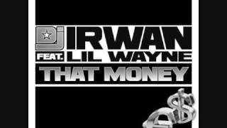 DJ Irwan Feat. Lil Wayne - That Money (Addy van der Zwan & R3hab Radio  Mix)