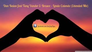 Dan Balan Feat Tany Vander Brasco Lendo Calendo Extended Mix