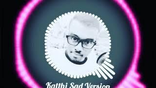 Katthi Santesh PU4LYF Sad Version VinscentOe 2k18.mp3