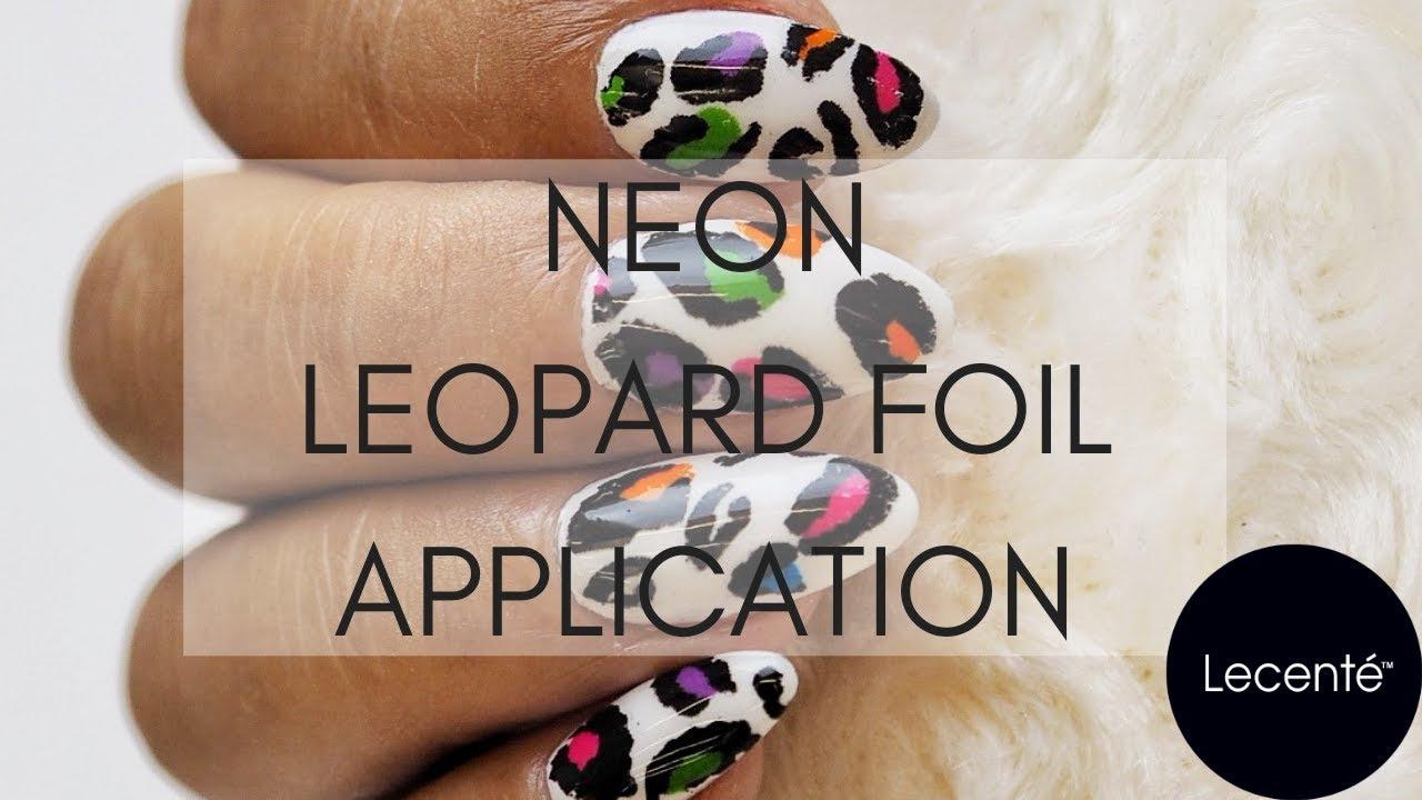 Neon Leopard Nail Art Foil Application Tutorial | Lecenté