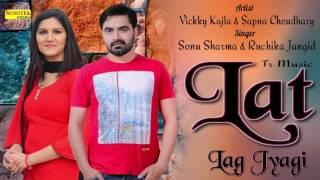 Lat Lag Jyagi   Sapna Chaudhary, Vicky Kajla   Ruchika Jangid, Sonu,   Haryanvi Song