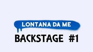 Lontana da Me - Backstage #1