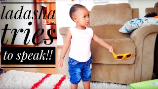 OUR BABY LADASHA TRIES TO SPEAK!!