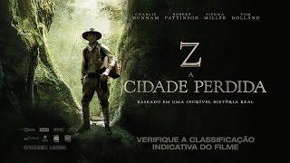 Z - A Cidade Perdida - Trailer Oficial