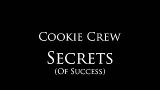 "Cookie Crew - ""Secrets (Of Success)"""