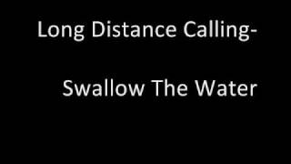 Long Distance Calling- Swallow  The Water