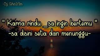 Download Lirik Lagu Karna Rindu Sa Ingin Bertemu - Disini Setia Dan Menunggu