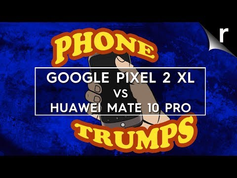 Google Pixel 2 XL vs Huawei Mate 10 Pro: Phone Trumps Episode 19