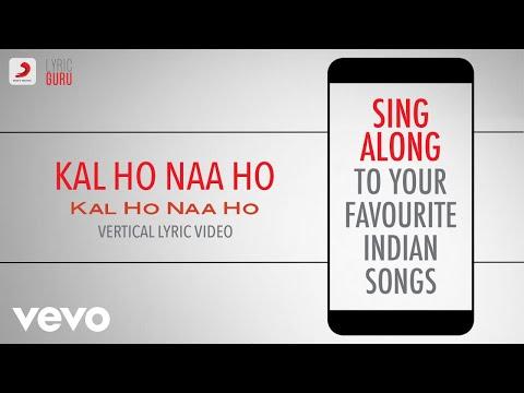 Kal Ho Naa Ho - Official Bollywood Lyrics Sonu Nigam Shankar Ehsaan Loy