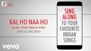 Kal Ho Naa Ho - Official Bollywood Lyrics|Sonu Nigam|Shankar Ehsaan Loy