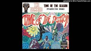 The Zombies - Time of the Season (Pfarrcyde Remix)
