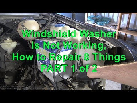 Windshield Washer is Not Working. How to Repair 8 Things.  Part 1 of 2