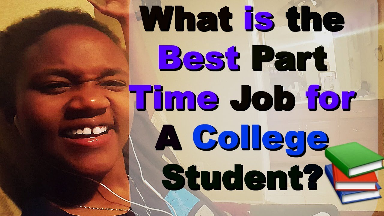 What is the Best Part Time Job for a College Student? Online Side ...