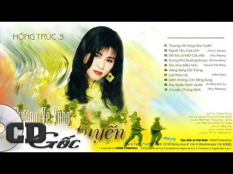 CD HỒNG TRÚC 3 - Thương Về Vùng Hỏa Tuyến - CD Gốc Nhạc Vàng Xưa Hải Ngoại (Ca Dao 37)