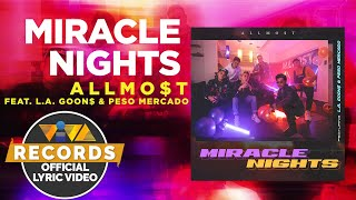Miracle Nights - ALLMO$T feat. L.A. GOON$ & Peso Mercado [ Lyric ]