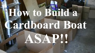 How To Build A Cardboard Boat Asap!!