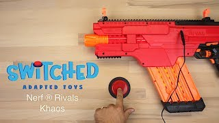 SWITCHED Adapted Toys - Nerf Rivals Khaos - Manual