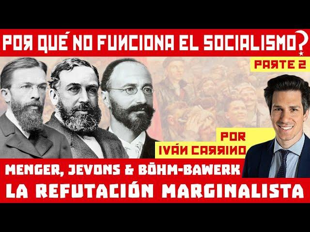 Iván Carrino - La Refutación Marginalista del Socialismo (Menger, Jevons y Böhm-Bawerk)