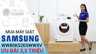 Máy giặt Samsung AddWash WW80K52E0WW/SV • Điện máy XANH