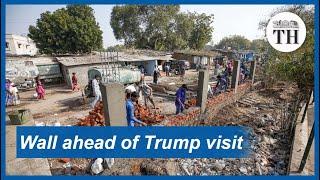 Wall erected in Ahmedabad ahead of Trump visit