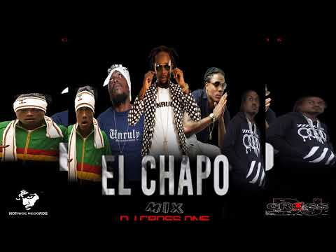El Chapo Riddim Mix  by DJ CrossOne