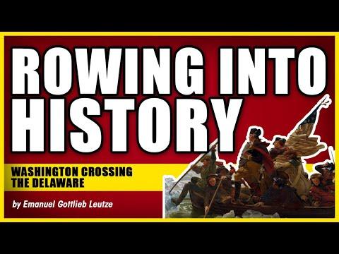 ROWING INTO HISTORY: Washington Crossing The Delaware By Emanuel Gottlieb Leutze