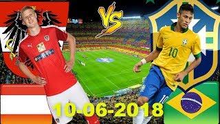 AUSTRIA vs BRAZIL Lineup Preview Prediction 09 June 2018 International Friendly Pre World Cup [HD]