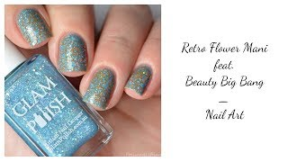 Retro Flower Nail Art feat  Beauty Big Bang