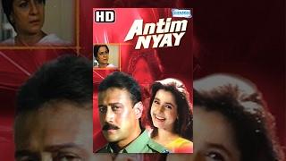 Antim Nyay {HD} - Hindi Full Movie - Jackie Shroff | Neelam | Tanuja - Bollywood Hit Movie