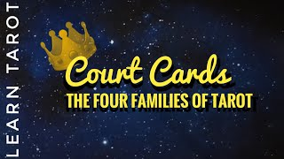 Court Cards: The Four Families of Tarot