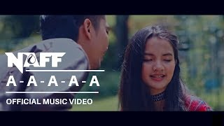 NAFF - A-A-A-A-A (Official Music Video) 2017