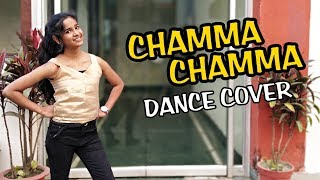 Chamma Chamma | Neha Kakkar | Dance cover | fraud saiyyan | choreography | charming cherry