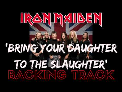 Iron Maiden - 'Bring Your Daughter To The Slaughter' [Full Backing Track]
