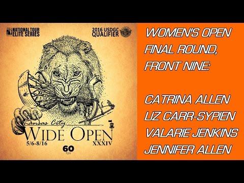 2016 Kansas City Wide Open: Final Round, Pt 1 (C. Allen, Carr-Sypien, Jenkins, J. Allen)