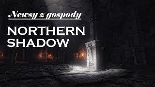 Northern Shadow - Niezależne RPG w stylu Skyrim  | ♦ Newsy z Gospody! ♦