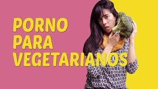 Porno para vegetarianos